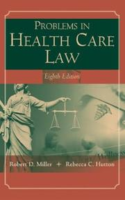 Problems in health care law by Miller, Robert D.