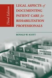 Cover of: Legal Aspects of Documenting Patient Care for Rehabilitation Professionals (Legal Aspects of Documenting Patient Care for Rehabilitation)