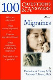Cover of: 100 Questions & Answers About Migraines (Class Health) | Katherine A. Henry
