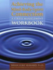 Cover of: Achieving The Mind-Body-Spirit Connection: a stress management workbook