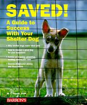 Cover of: Saved!: a guide to success with your shelter dog