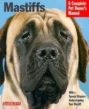 Cover of: Mastiffs: everthing about purchase, care, nutrition, grooming, behavior, and training