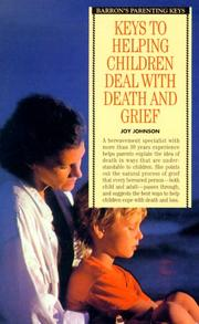 Cover of: Keys to Helping Children Deal With Death and Grief | Joy Johnson