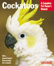 Cover of: Cockatoos Complete Owner's Manual | Werner Lantermann