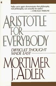 Cover of: Aristotle for Everybody: difficult thought made easy