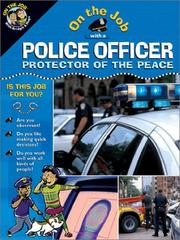 Cover of: On the job with a police officer, protector of the peace | Rubinstein, Jonathan.