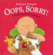 Cover of: Oops, Sorry! A First Book of Manners | Richard Morgan (undifferentiated)