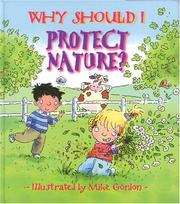 Cover of: Why Should I Protect Nature?