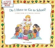Cover of: Do I Have to Go to School? | Pat Thomas