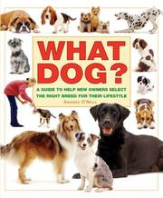 Cover of: What Dog? A Guide to Help New Owners Select the Right Breed for Their Lifestyle (What Pet Books?) | Amanda O'Neill