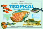 Cover of: An Essential Guide to Choosing Your Tropical Freshwater Fish (Tankmasters Series)