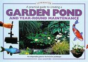 Cover of: A practical guide to creating a garden pond and year-round maintenance