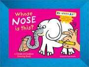 Cover of: Whose Nose Is This?: A Create-A-Creature Drawing Book With Magnetic Slipcase Frame (Refrigerart)