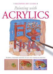 Cover of: Painting with Acrylics (Beginner Art Guides) | Gabriel Martin Roig