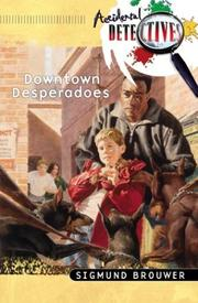 Cover of: The downtown desperadoes