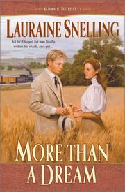 Cover of: More Than a Dream (Return to Red River #3) | Lauraine Snelling