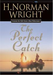 Cover of: The Perfect Catch: Lessons For Life From A Bass Fisherman