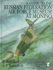 Cover of: A Guide to the Russian Federation Air Force Museum at Monino | B. Korolkov