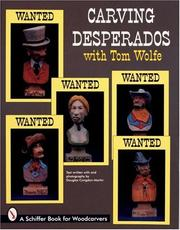 Cover of: Carving desperados with Tom Wolfe