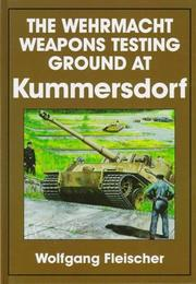 Cover of: The Wehrmacht weapons testing ground at Kummersdorf