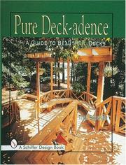 Cover of: Pure deck-adence: a guide to beautiful decks