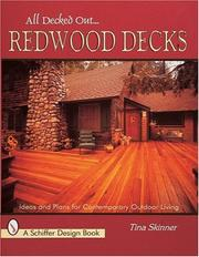 Cover of: All decked out-- redwood decks: ideas and plans for contemporary outdoor living