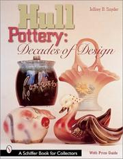 Cover of: Hull Pottery: Decades of Design (Schiffer Book for Collectors)