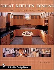 Cover of: Great kitchen designs: A Visual Feast of Ideas and Resources