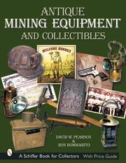 Antique Mining Equipment and Collectibles (Schiffer Book for Collectors) by David W. Pearson, Ron Bommarito