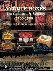 Antique Boxes, Tea Caddies, & Society 1700-1880 (Schiffer Book for Collectors,) by Antigone Clarke, Joseph O'Kelly