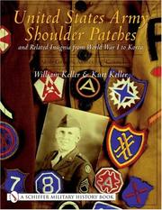 Cover of: United States Army Shoulder Patches and Related Insignia from World War I to Korea | William Keller