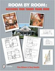 Cover of: Room by Room: Designing Your Timber Frame Home