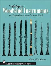 Cover of: Antique Woodwind Instruments: An Identification And Price Guide