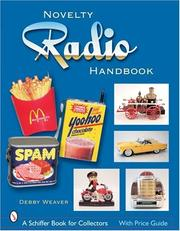 Cover of: The Novelty Radio Handbook And Price Guide | Debby Weaver