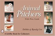Cover of: Animal Pitchers (Schiffer Book for Collectors) | Debbie Coe, Randy Coe