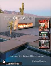 Cover of: Fire Outdoors: Fireplaces, Fire Pits, Wood Fired Ovens & Cook Centers