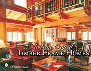 Cover of: Artisan Crafted Timber Frame Homes