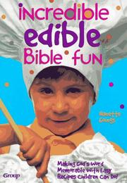 Cover of: Incredible edible Bible fun | Nanette Goings
