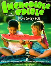 Cover of: Incredible edible Bible story fun for preschoolers
