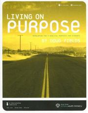 Cover of: Living on Purpose: Developing the 5 Biblical Purposes for Students with CDROM