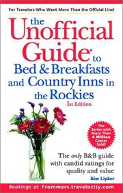 Cover of: The Unofficial Guide to Bed & Breakfasts and Country Inns in the Rockies (Unofficial Guide to Bed & Breakfasts in the Rockies, 1st Ed) | Kim Lipker