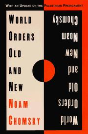 Cover of: World orders, old and new | Noam Chomsky