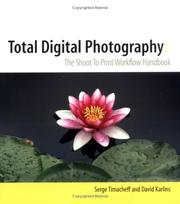 Total digital photography : The shoot to print workflow handbook