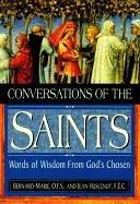 Cover of: Conversations of the Saints | Bernard-Marie