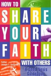 Cover of: How to Share Your Faith With Others | Joseph T. Sullivan
