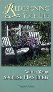 Cover of: Redesigning Your Life When Your Spouse Has Died | Marilyn Gustin
