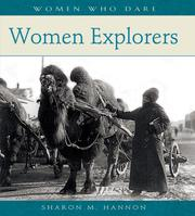 Cover of: Women Explorers (Women Who Dare) | Sharon M. Hannon