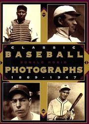 Cover of: Classic baseball photographs, 1869-1947 | Donald Honig