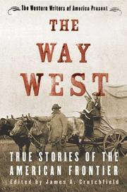 Cover of: The Way West: True Stories of the American Frontier