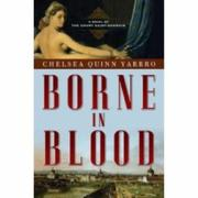 Cover of: Borne in Blood: A Novel of the Count Saint-Germain (St. Germain)